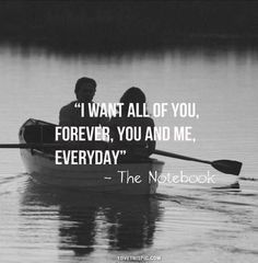 you, forever, you and me, everyday, the notebook movies movie quotes ...