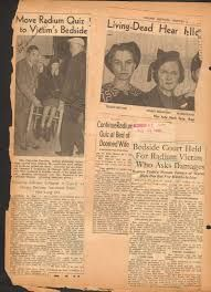The Case of the Living Dead Women - The Radium Dial Case in the newspapers - The Case of the Living Dead Women - The Radium Dial Case in the newspapers - radium Radium Girls, Newspaper Article, Bad Timing, Medical, History, Reading, Books, Painters, Wicked