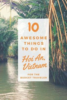 10 Awesome Things To Do In Hoi An, Vietnam