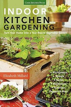 Indoor Kitchen Gardening Turn Your Home Into a Yearround Vegetable Garden  Microgreens  Sprouts  Herbs  Mushrooms  Tomatoes Peppers  More *** Be sure to check out this awesome product.