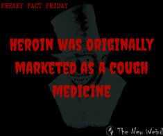 Heroin was marketed as a cough medicine