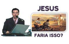 JESUS FARIA ISSO?