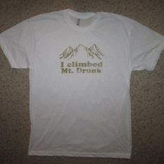 Men's I Climbed Mt. Drunk Funny drinking vintage t shirt  Better Than Real Life Tees #betterthanreallifetees