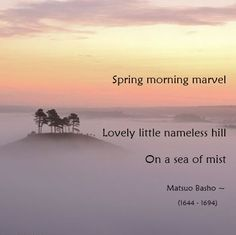 """Poem (Haikü): """"Spring Morning"""" - by Matsuo Bashõ (Japan). Prayer Quotes, Poetry Quotes, Japanese Poem, Japanese Art, Share Poetry, Buddhist Wisdom, Name Inspiration, Birthday Poems, Proverbs Quotes"""