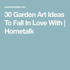 30 Garden Art Ideas To Fall In Love With | Hometalk