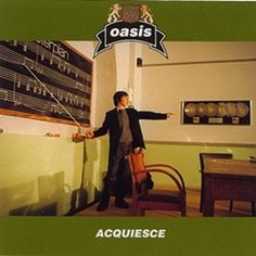 Acquiesce by Oasis. Why I love this song and how I came to own my copy @ http://www.my-record-collection.com/acquiesce-oasis