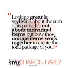 """Looking great & stylish is about the sum of its parts.""  For more daily stylist tips + style inspiration, visit: https://focusonstyle.com/styleword/ #fashionquote #styleword"