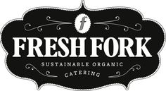 Fresh Fork: Sustainable, Organic, Event Catering.