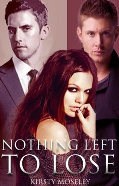 Nothing left to lose (Completed) - Nothing left to lose Chapter 1 (Picture of Jamie) - kirsty1000