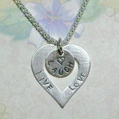 Live Laugh Love Heart Hand Stamped by DolphinMoonCreations on Etsy, $29.00...such a cute idea.
