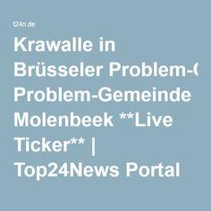 Krawalle in Brüsseler Problem-Gemeinde Molenbeek **Live Ticker** | Top24News Portal