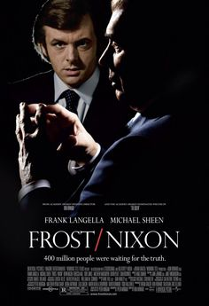 Frost/Nixon , starring Frank Langella, Michael Sheen, Kevin Bacon, Sam Rockwell. A dramatic retelling of the post-Watergate television interviews between British talk-show host David Frost and former president Richard Nixon. #Drama #History