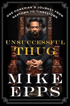 Unsuccessful thug : one comedian's journey from Naptown to Tinseltown by Mike Epps. (New York, NY : Harper, an imprint of HarperCollins Publishers, 2018). The stand-up comedian and actor best known for his appearances in the Friday and Hangover films traces his career and celebrity relationships as well as the early brushes with the law and witness to Hollywood racism that shaped his work in comedy.