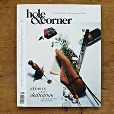 Interview: Sam Walton of Hole & Corner: A British magazine that celebrates the kind of quiet, dedicated craftsmanship that rarely gets indulgent editorial