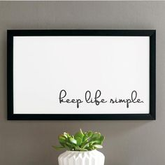 $50 Life Simple Wall Art does just that: keeps it simple.