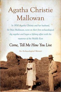 Come, Tell Me How You Live: An Archaeological Memoir by  Agatha Christie Mallowan