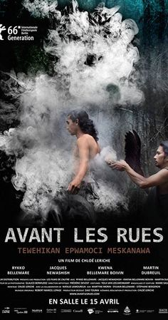 """Directed by Chloé Leriche.  With Rykko Bellemare, Kwena Bellemare-Boivin, Jacques Newashish, Janis Ottawa. Shawnouk, a young Atikamekw, commits a crime. After escaping into the forest, he returns to his community, where he tries healing by investing the native traditionalism. """"Before the streets"""" is cast almost entirely by non-professional Atikamekw actors performing in their own language, and in the authenticity of their native village."""