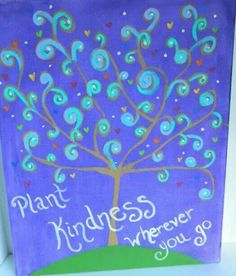 Plant kindness wherever you go