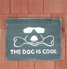 The Dog is Cool Wood Sign, Labrador Retriever, Rustic, Primitive, Black and White