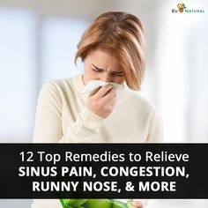 12 Remedies to Relieve Sinus Pain, Congestion, Runny Nose, & Oregano Essential Oil, Essential Oils For Colds, Congestion Relief, Sinus Relief, Upper Respiratory Infection, Decongestant, Nasal Passages, Runny Nose, Immune System