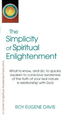 The Simplicity of Spiritual Enlightenment by Roy Eugene Davis http://www.amazon.com/dp/B006TJN9EA/ref=cm_sw_r_pi_dp_2fyLvb0MHNW0T