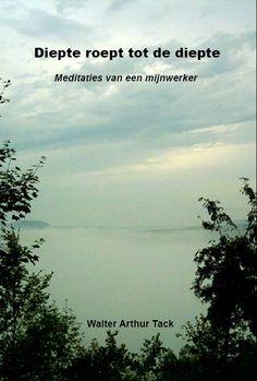 Diepte roept tot de diepte. Walter Tack. http://www.gedichtensite.nl/gedichtenbundels
