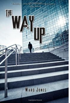The Way Up by Ward Jones,http://www.amazon.com/dp/1477429379/ref=cm_sw_r_pi_dp_zzu1sb0ZZ6RS017A