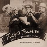 I Love You So Much It Hurts: His Recordings 1936-1962 & 1981 [CD]