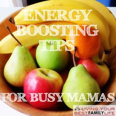 Energy Boosting Tips for Busy Mamas  - don't know about you, but I needed this.