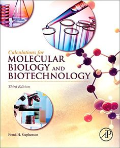 Calculations for molecular biology and biotechnology / Frank Stephenson