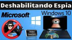 Windows 10 | Como Deshabilitar la Configuraciòn Espia | 100% De Privacidad.