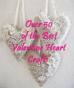 Over 50 of The Best Heart Crafts for Valentine's Day