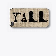 Y'ALL western phone case for Iphone 6, Iphone 6 plus, 6+, Iphone 5, Iphone 5c, 5s, Iphone 4, Iphone 4s, Samsung Galaxy S3, S4, S5 by HomesteaderChic on Etsy https://www.etsy.com/listing/186136812/yall-western-phone-case-for-iphone-6