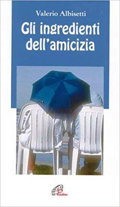 Gli ingredienti dell'amicizia: Amazon.it: Valerio Albisetti: Libri Amazon, Shopping, Amazons, Riding Habit, Amazon River