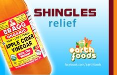 SHINGLES | Internally: Apple Cider Vinegar (Bragg brand