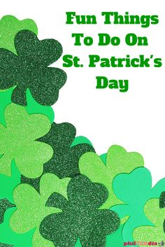 St. Patrick's Day: What It Is And Fun Things To Do On This Day