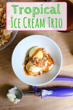 "Tropical Ice Cream Trio.  The ""ultimate ice cream triple play""! Homemade Mango, Toasted Coconut and Banana ice cream; drizzled with our freshly made Passion Fruit Caramel and then sprinkled with crisp toasted coconut."