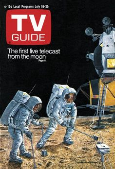 TV Guide: July 19, 1969 - The first live telecast from the Moon.