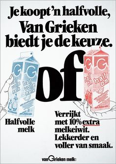 Je koopt 'n halfvolle Van Grieken biedt je de keuze halfvolle melk of verrijkt met 10 % extra melkeiwit.Lekkerder en voller van smaak. Van Grieken melk b.v. Vintage Advertisements, Vintage Ads, Old Commercials, Advertising Poster, Retro, Logos, Posters, Memes, Dutch