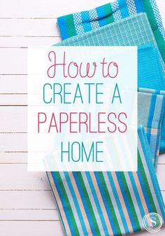 How to Create a Paperless Home! DIY Tips and Tricks for going green and saving paper!