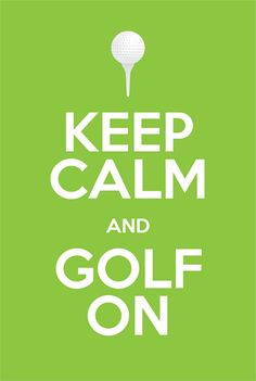 Keep calm and golf on! #Golf #GolfQuotes #quotes