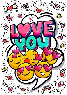 Buy Love You Word Bubble. Love you word bubble. Message in pop art comic style with hand drawn hearts and emoji smiles. I Love You Images, Love You Gif, Love Kiss, Love Yourself Quotes, Quotes For Him, Cute Love, My Love, I Love You Drawings, Pop Art Wallpaper