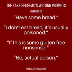 Sign Up For The Newsletter Prompt Library 1-100, 101-200 The complete library of the original writing prompts written byThe Fake Redhead Click To Claim Your 10 FREE Writing Prompts   …