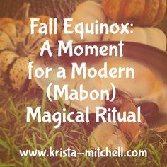 Fall Equinox: A Moment for a Modern (Mabon) Magical Ritual Krista N. Autumnal Equinox Celebration, Autumn Equinox Ritual, Mabon, Samhain, Hoodoo Spells, Magick, Wiccan Sabbats, Paganism, What Is Spirituality