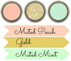 Mint, Peach, Gold: Wedding Colors: maybe swap the gold for pale yellow?