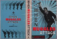When Muggles Attack book cover for Harry Potter