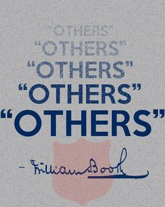 """Others"" - William Booth, Founder of The Salvation Army #Quote"