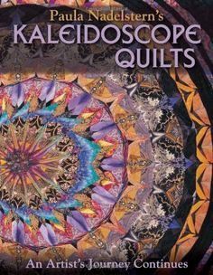 Paula Nadelstern's Kaleidoscope Quilts: An Artist's Journey Continues by Paula Nadelstern, http://www.amazon.com/dp/B004XFRPRO/ref=cm_sw_r_pi_dp_FPRqvb0HJNHDR