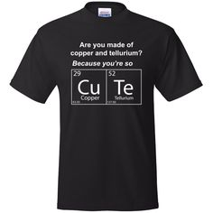 The perfect way into any geeks heart. Grab this periodic table tribute on any of our T-Shirts! $16.99 www.prestoink.com #geek #humor