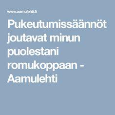 Pukeutumissäännöt joutavat minun puolestani romukoppaan - Aamulehti